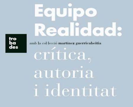 Equipo Realidad: crítica, autoría e identidad en La Nau de Valencia