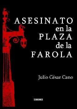 """""""Asesinato en al Plaza de la Farola""""."""