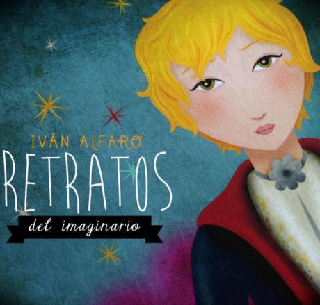Retratos del imaginario- Iván Alfaro