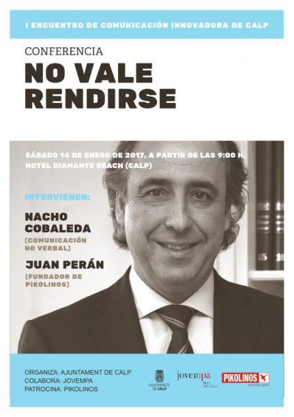 I Encuentro de Comunicación Innovadora: Nacho Cobaleda (LA Comunicación No Verbal), Juan Perán (Fundador de Pikolinos) y Emilio Duró (No Vale Rendirse)