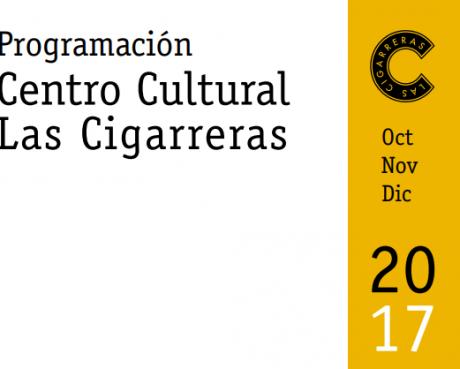 Programación Las Cigarreras Octubre-diciembre 2017